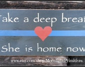 Police, Take A Deep Breath, She Is Home Now, Thin Blue Line, Thin Red Line, Firefighter, Police Signs, Law Enforcement,  Police Wife