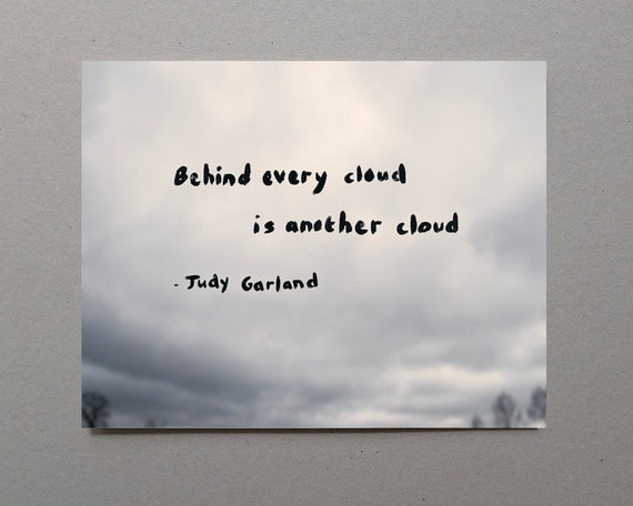 Cloud Quotes Amusing Cloud Quote Quote Wall Art Judy Garland Quote Famous Quotes
