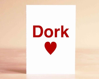 Funny Valentine Card - Best Friend Valentine - Funny Anniversary Card - Anniversary Card - Funny Card - Dork