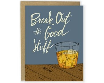 Birthday Card - Congrats Card, Retirement Card, Whiskey Card, Bourbon Card, Illustrated Birthday Card, Drink, Break Out the Good Stuff Card
