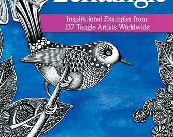 The Beauty of Zentangle Inspirational Examples from 137 Tangle Artists Worldwide By Suzanne McNeill and Cindy Shepard CZT's