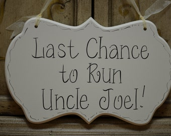 Last Chance to Run Sign - Ring Bearer - Flower Girl Sign - Hand Painted Personalized Wooden Wedding Ceremony Sign - Funny Sign  - kg380