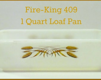 SALE!!!  Vintage FIRE KING 409 Golden Wheat 1 Qt Loaf Pan, Cookware, Anchor Hocking, Wheat Pattern, Bread Pan, Oven Ware