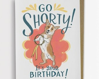 Go Shorty Corgi Dog Birthday Card / No. 217-C