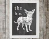 Chihuahua 'the boss' Chalkboard Print