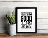 The Office Quote Poster - The Good Old Days by Andy Bernard - Modern Typographic Office Quote Print