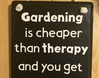 Gardening is Cheaper Than Therapy Wall Hanging