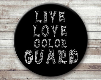 Live Love Color Guard  Button - Magnet - Key Chain - Pocket Mirror