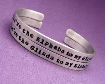 Wicked Inspired - You're the Glinda to my Elphaba & Elphaba to my Glinda - A Pair of Hand Stamped Bracelets in Aluminum or Sterling Silver