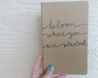 "Bloom Where You Are Planted Mary Engelbreit Quote Hand Drawn Large Moleskine Cahier Kraft Journal in Indian Ink (5"" x 8.25"")"