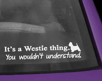 It's a Westie Thing Vinyl Decal