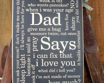 Wood Sign, Dad Says,  Dad, Humorous, Family, Children, Word Art , Handmade