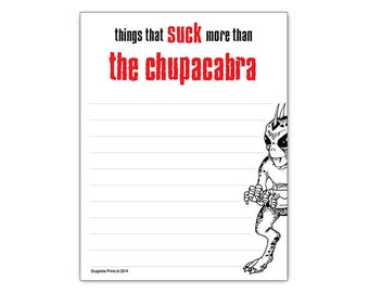 Things That Suck More Than The Chupacabra Funny Notepad