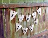 Sweet Love Burlap Garland - Candy Buffet - Wedding Photos - Wedding Favors - Wedding Decor - Wedding Props - Wedding Favor Sign - Banner