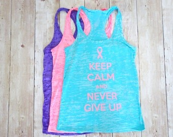 Keep Calm And Never Give Up Tank Top. Workout Tank Top. Work Out Tank Top. Racerback Burnout Tank Top. Gym Shirt. Workout Shirt