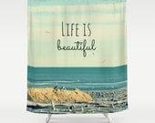 Fabric Shower Curtain  - Life is Beautiful -  Photography, bathroom, home, decor, sea, beach, ocean, birds,