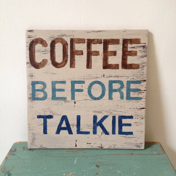 Kitchen Coffee Signs: Items Similar To Wood Coffee Before Talkie Kitchen Sign