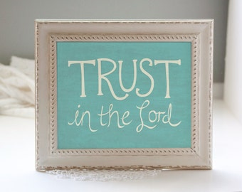 Trust in the Lord 8x10 Printable Art: Inspirational Scripture Download