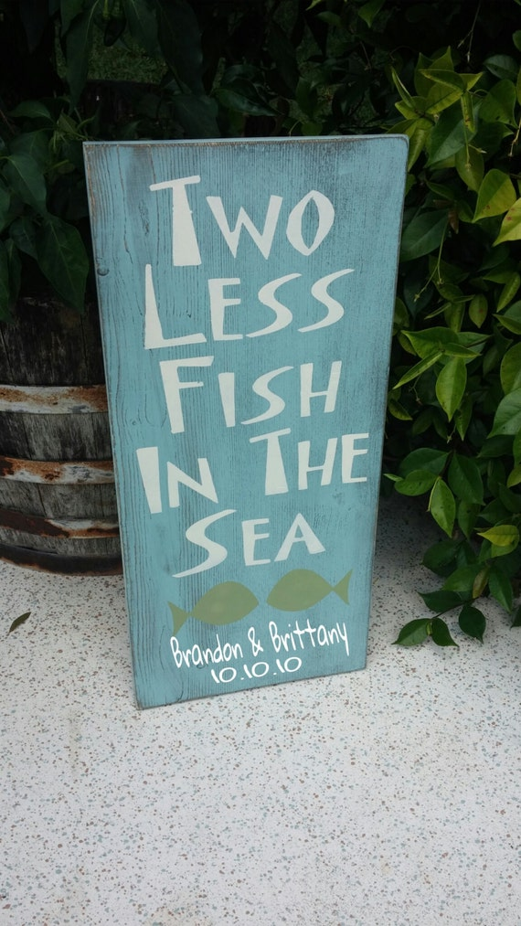 Items similar to two less fish in the sea sign on etsy for Two less fish in the sea