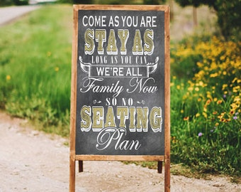 Come As You Are, Stay As Long As You Can - No Seating Plan Sign