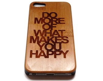 """Wooden iphone 5, 5s SE cases with sturdy rubber bumper - bamboo or black walnut wood - laser engraved - """"Do more of what makes you happy"""""""