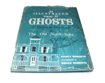 "1959 "" An Illustrated Guide to Ghosts & Mysterious Occurrences in The Old North State """