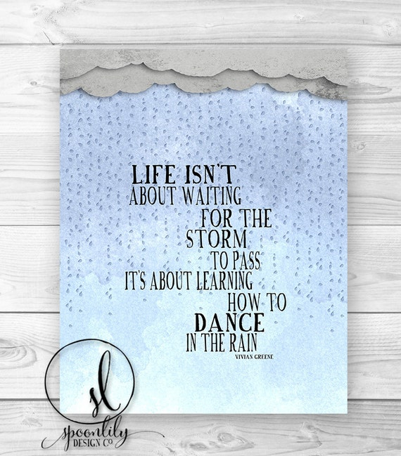 Inspirational Quote Dance In The Rain Typography By SpoonLily