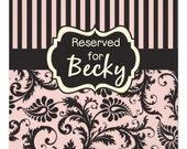 CUSTOM ORDER for Becky