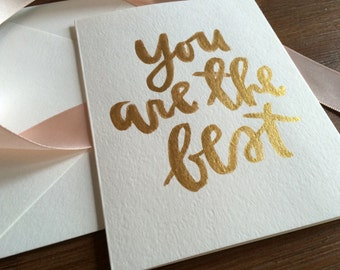 You are the best.  / gold greeting card card by Allie Hasson
