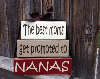 Grandma/mothers day wood blocks- The best Moms get promoted to Nanas