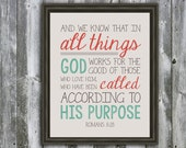 Inspirational Quote- Romans 8:28 Scripture - God Works All Things For Good- Birthday Gift- Christian Art