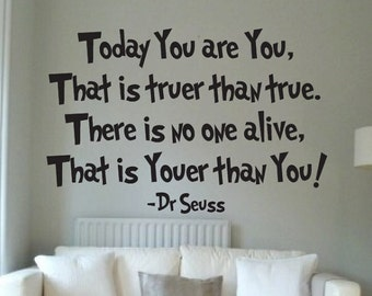 Dr Seuss Quote Sign Vinyl Decal Sticker wall family lettering Today you are you that is truer than true smile soos kids suess dream books