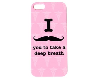 I Mustache You To Take A Deep Breath Case for Iphone 6 / 6 Plus 5s 5c 5 4s 4 Back Cover Rn Lpn Nursing Funny Hospital Cute Plastic c153