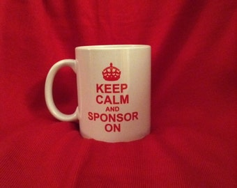 "Recovery Gifts - ""Keep Calm and Sponsor On"" Mug"