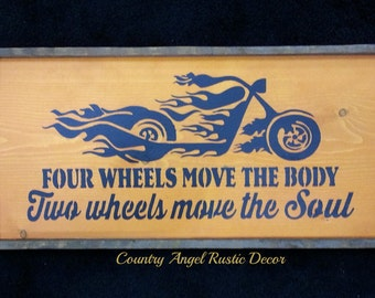 MOTORCYCLE Sign, Two Wheels Move the Body- Four Wheels Move the Soul Handmade Wood Typography Sign,Fathers Day Sign, Mancave Sign,Biker Sign