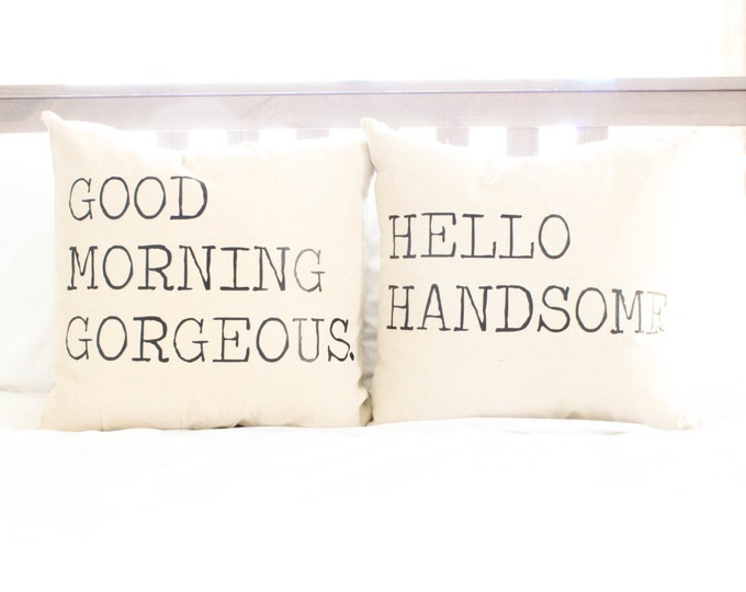 5 Font Styles - Good Morning Gorgeous & Hello Handsome Pillow Cover Set - Wedding Gift, Anniversary Gift, Wife Gift, Gift for Her