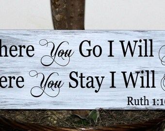 Primitive - Where you go I will go Where you stay I will stay Ruth 1:16 - wedding sign