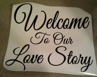 """Any Custom Vinyl Wall Quote 20""""x20"""" Welcome To Our Love Story"""