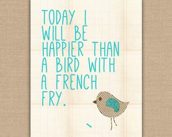 Happier Than a Bird with a French Fry Printable sign. INSTANT DOWNLOAD Wall Art. Vintage sign. 8x10 DIGITAL file.