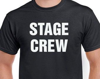 Stage Crew T-shirt. Bulk quantity discounts available, convo me.