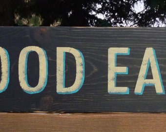 Vintage Good Eats Sign  - Kitchen Decor Wood Sign