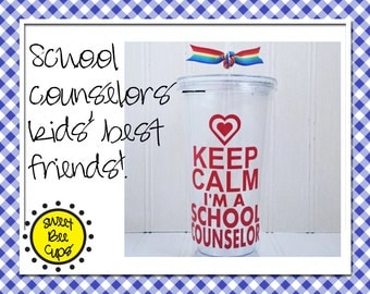 Keep Calm I'm a School Counselor, Personalized Acrylic Cup 16 oz. Acrylic Cup for Guidance Counselor, Advisor, School Couselor BPA FREE