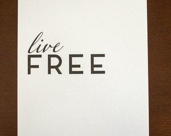 Live Free  8 x 10 Letterpress Print