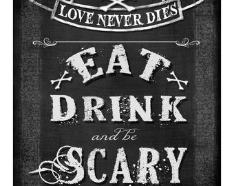 Printable EAT DRINK and be SCARY - Halloween Wedding  sign instant download digital file - diy - Love Never Dies collection