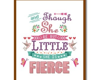 "Modern Cross Stitch Pattern ""Though she be but Little, she is Fierce"" Shakespeare Nursery Girl Humour quote Text wall art gift"