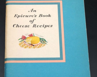An Epicure's Book of Cheese Recipes  Vintage Cook Book