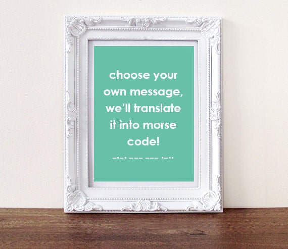 Choose Your Own Secret Message Morse Code Custom Quote