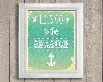 INSTANT DOWNLOAD Blue Green Lets Go to the Seaside Printable Print Art Wall Decor Ocean Nautical Beach House Marine Cabin Sea Bathroom