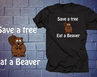 Save A Tree Eat A Beaver T Shirt Funny Tshirt