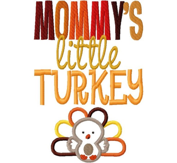 Mommy's Little Turkey Thanksgiving Applique Machine Embroidery Design 5x7 only